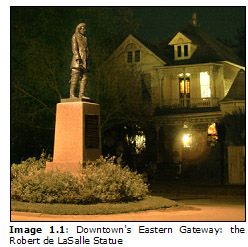 Image 1.1: Downtown's Eastern Gateway: the Robert de LaSalle Statue