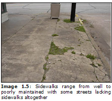 Image 1.5: Sidewalks range from well to poorly maintained with some streets lacking sidewalks altogether