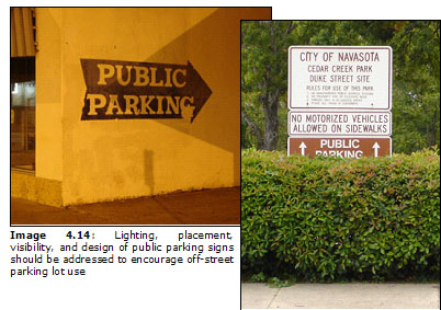 Image 4.14: Lighting, placement, visibility, and design of public parking signs should be addressed to encourage off-street parking lot use
