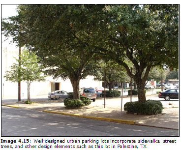 Image 4.15: Well-designed urban parking lots incorporate sidewalks, street trees, and other design elements such as this lot in Palestine, TX