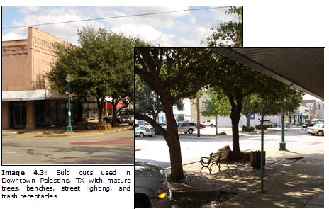Image 4.3: Bulb outs used in Downtown Palestine, TX with mature trees, benches, street lighting, and trash receptacles