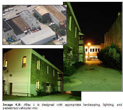 Image 4.8: Alley 1 is designed with appropriate landscaping, lighting, and pedestrian/vehicular mix