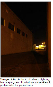 Image 4.9: A lack of direct lighting, landscaping, and lit windows make Alley 2 problematic for pedestrians